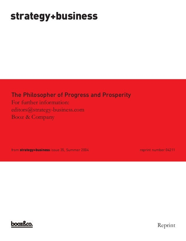 strategy+businessThe Philosopher of Progress and ProsperityFor further information:editors@strategy-business.comBooz & Com...
