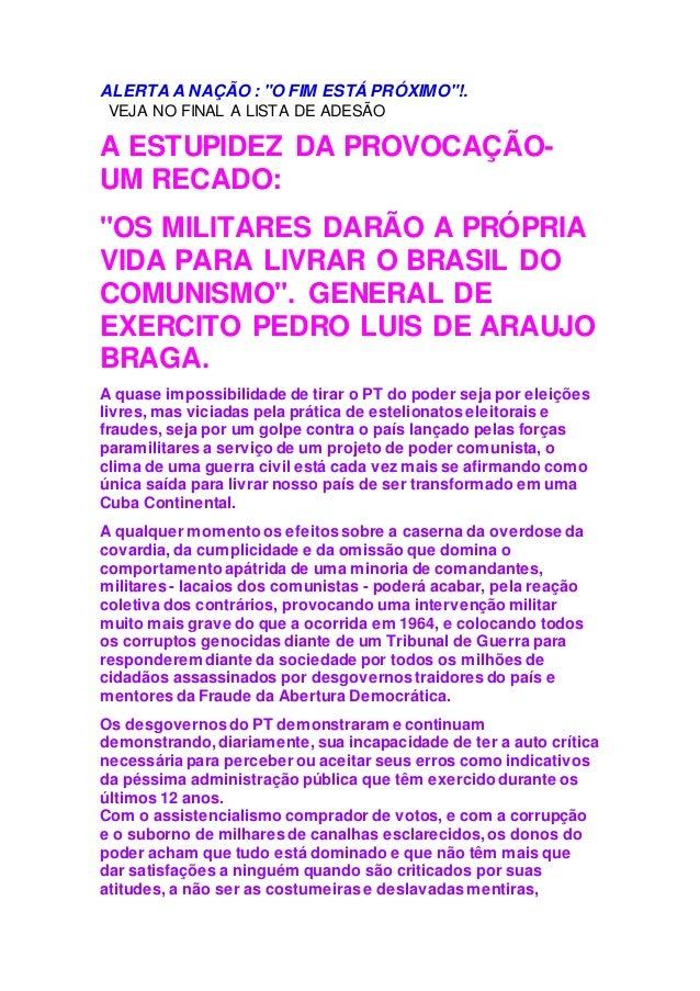 """ALERTA A NAÇÃO : """"O FIM ESTÁ PRÓXIMO""""!. VEJA NO FINAL A LISTA DE ADESÃO A ESTUPIDEZ DA PROVOCAÇÃO- UM RECADO: """"OS MILITARE..."""