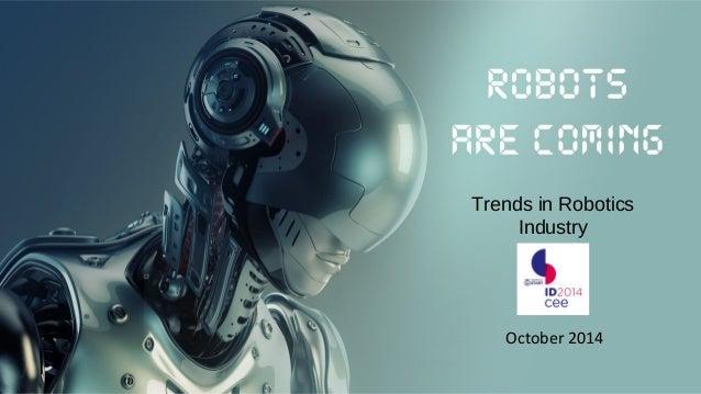 Trends in Robotics  Industry  October 2014
