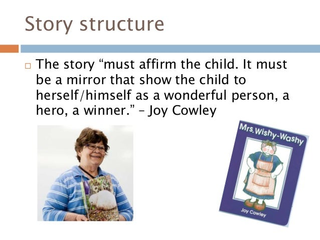"""Story structure  The story """"must affirm the child. It must be a mirror that show the child to herself/himself as a wonder..."""
