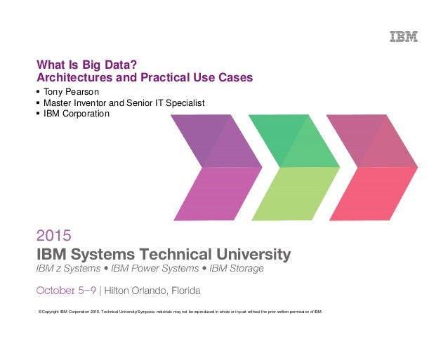 © Copyright IBM Corporation 2015. Technical University/Symposia materials may not be reproduced in whole or in part withou...
