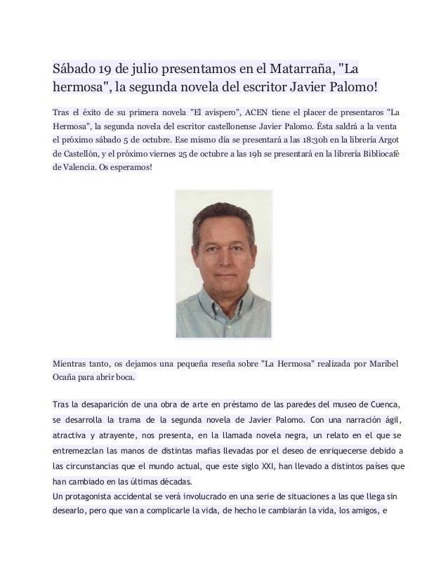 """Sábado 19 de julio presentamos en el Matarraña, """"La hermosa"""", la segunda novela del escritor Javier Palomo!  Tras el éxit..."""