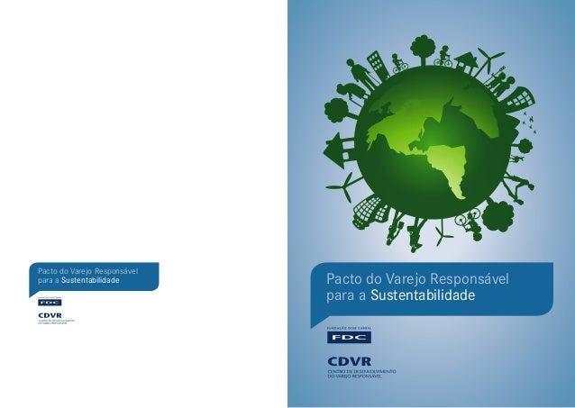 Pacto do Varejo Responsável para a Sustentabilidade Pacto do Varejo Responsável para a Sustentabilidade