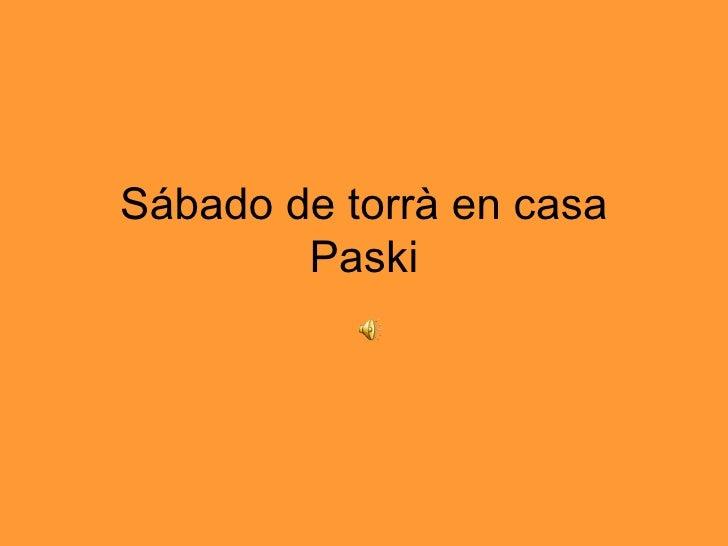 Sábado de torrà en casa Paski