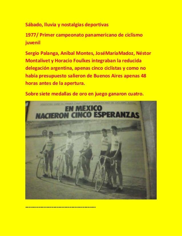 Sábado, lluvia y nostalgias deportivas 1977/ Primer campeonato panamericano de ciclismo juvenil Sergio Palanga, Aníbal Mon...