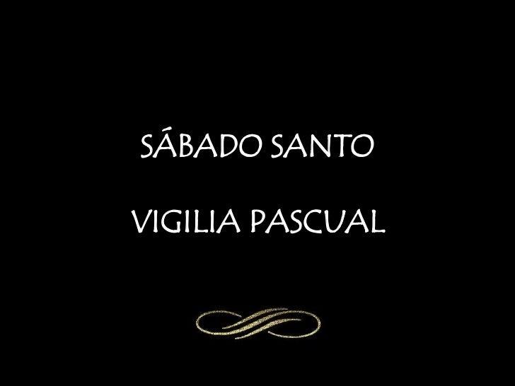 SÁBADO SANTOVIGILIA PASCUAL<br />