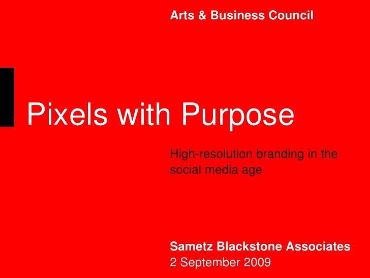 Arts & Business Council<br />High-resolution branding in the social media age<br />Sametz Blackstone Associates<br />2 Sep...