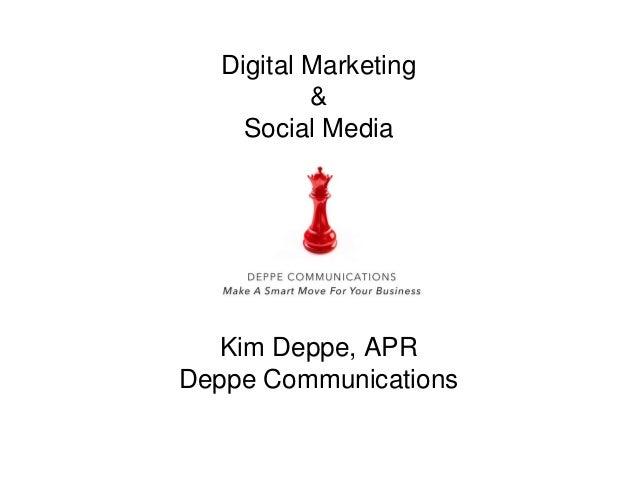 Digital Marketing & Social Media Kim Deppe, APR Deppe Communications