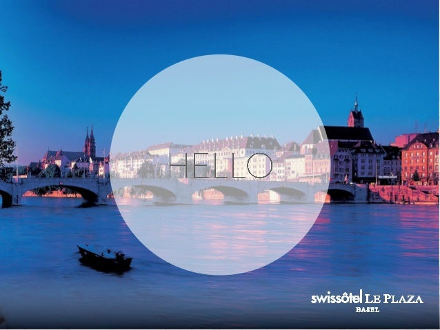 AGENDA 3 • Overview Basel • Hotel Information • Meeting Facilities Swissôtel Basel • Other Facilities • Vitality Concept •...