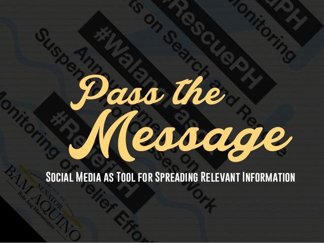 Pass the MessageSocial Media as Tool for Spreading Relevant Information