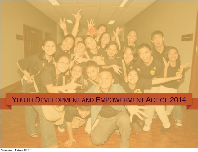 YOUTH DEVELOPMENT AND EMPOWERMENT ACT OF 2014  Wednesday, October 29, 14
