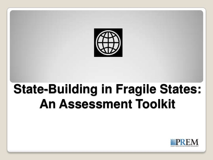 State-Building in Fragile States:    An Assessment Toolkit