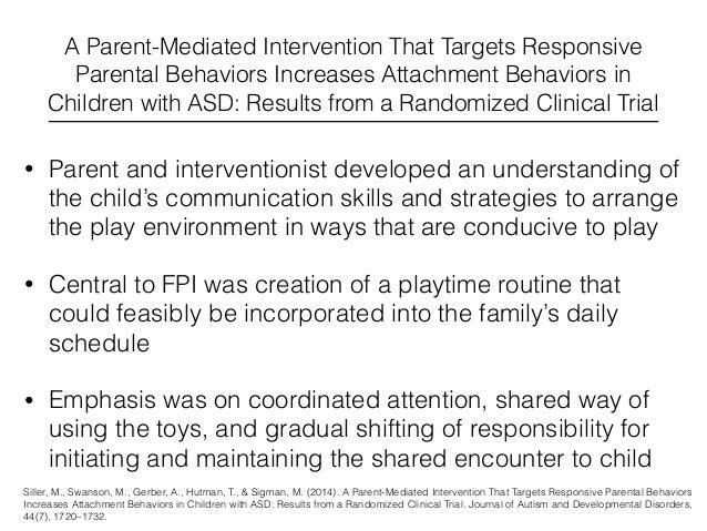 attachment in children with asd Examine attachment behaviors in young children with autism spectrum disorder based on the results of previous studies, we looked at (a) parental gender, (b) child diagnosis, and (c) child .