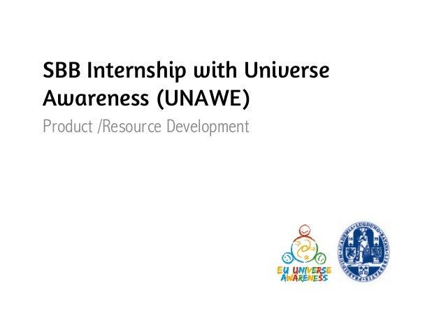 SBB Internship with UniverseAwareness (UNAWE)Product /RP d t /Resource D l                Development                     ...