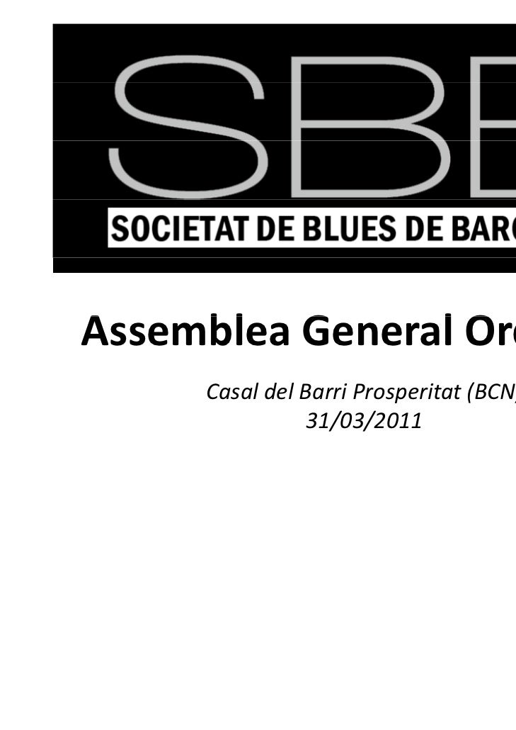 AssembleaGeneralOrdinàriaA    bl G       l O di à i     CasaldelBarriProsperitat(BCN)                31/03/2011