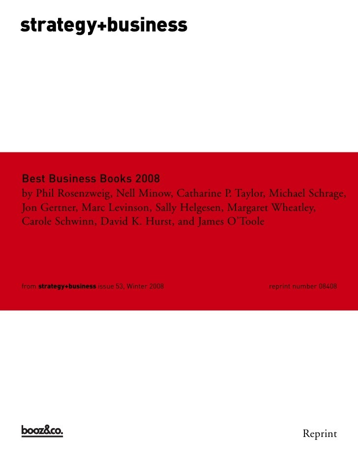strategy+business     Best Business Books 2008 by Phil Rosenzweig, Nell Minow, Catharine P. Taylor, Michael Schrage, Jon G...