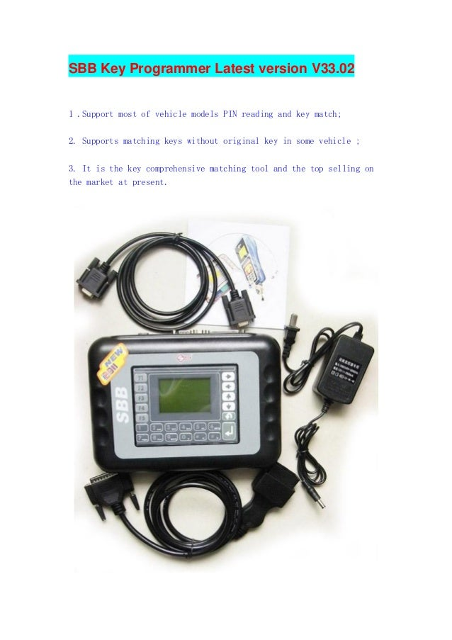 SBB Key Programmer Latest version V33.02 1 .Support most of vehicle models PIN reading and key match; 2. Supports matching...