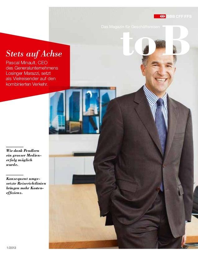 Wie dank Pendlern ein grosser Medien- erfolg möglich wurde. toB Das Magazin für Geschäftsreisen 1/2013 Stets auf Achse Pa...