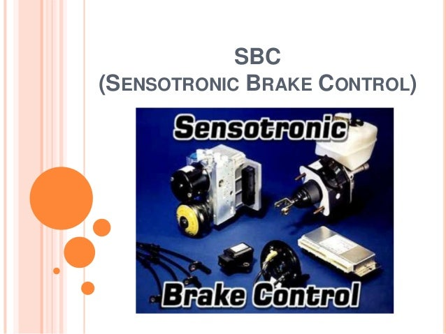 sensotronic brake controllers Ebr - reduces brake slip at the drive wheels during deceleration to ensure directional control esp - prevents the vehicle from breaking away when oversteering or.