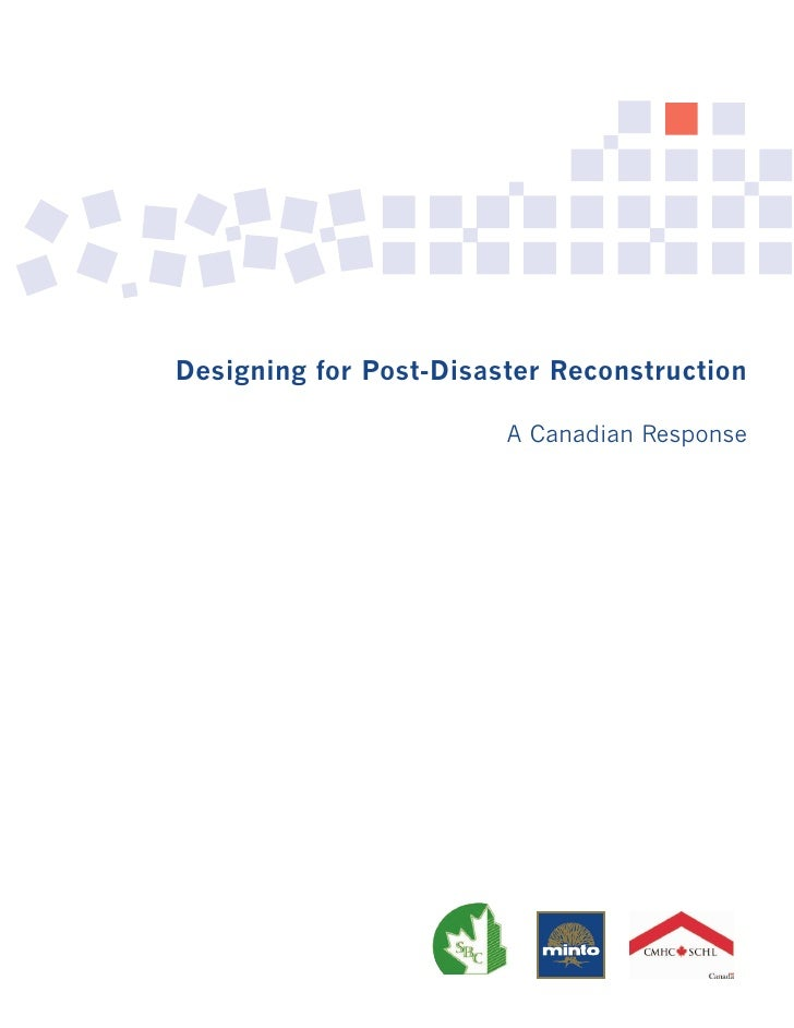 Designing for Post-Disaster Reconstruction                          A Canadian Response