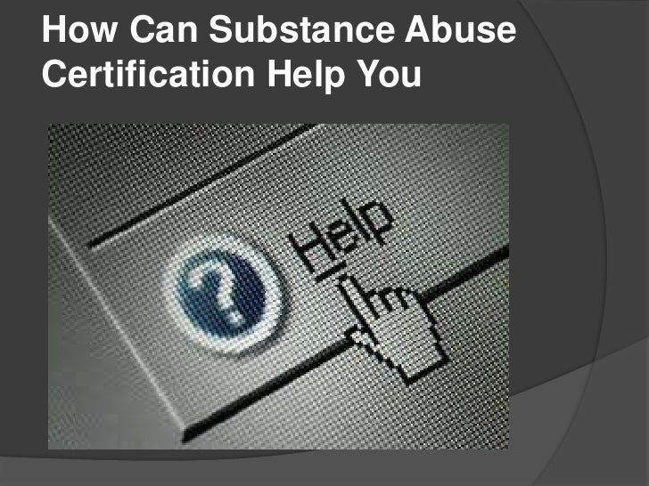 How Can Substance AbuseCertification Help You
