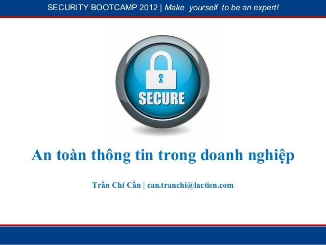 SECURITY BOOTCAMP 2012 | Make yourself to be an expert!             1                          2An toàn thông tin trong do...