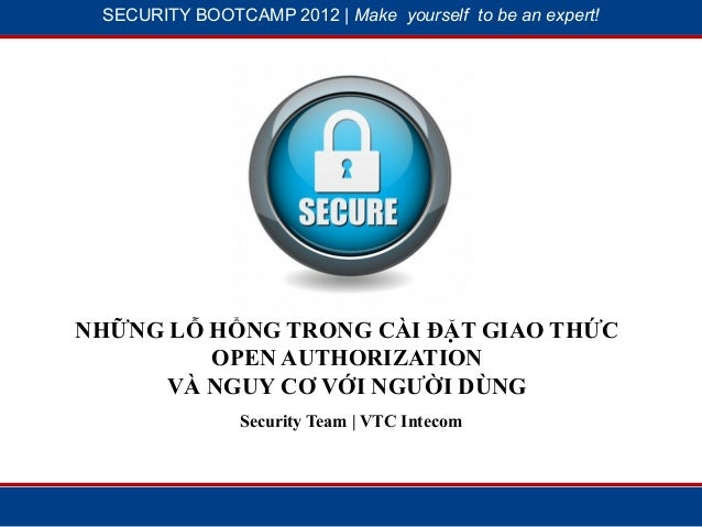 SECURITY BOOTCAMP 2012 | Make yourself to be an expert!            1                        2NHỮNG LỖ HỔNG TRONG CÀI ĐẶT G...