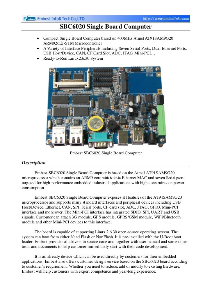 SBC6020 Single Board Computer        •   Compact Single Board Computer based on 400MHz Atmel AT91SAM9G20            ARM926...