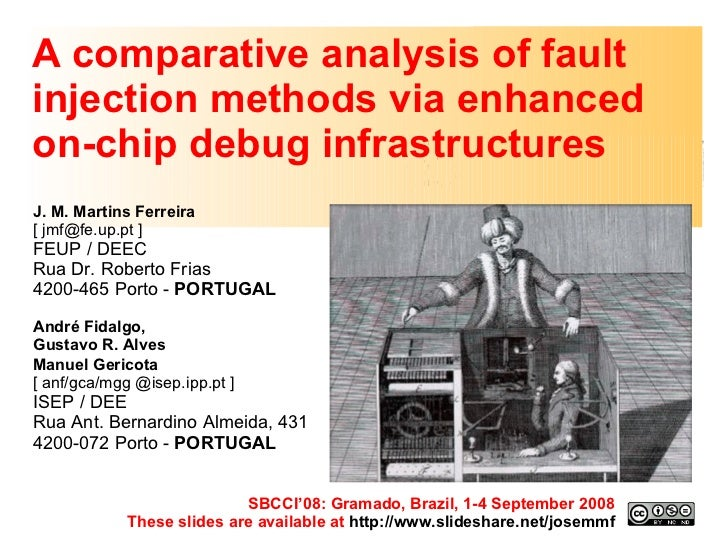 A comparative analysis of fault injection methods via enhanced on-chip debug infrastructures J. M. Martins Ferreira  [ jmf...