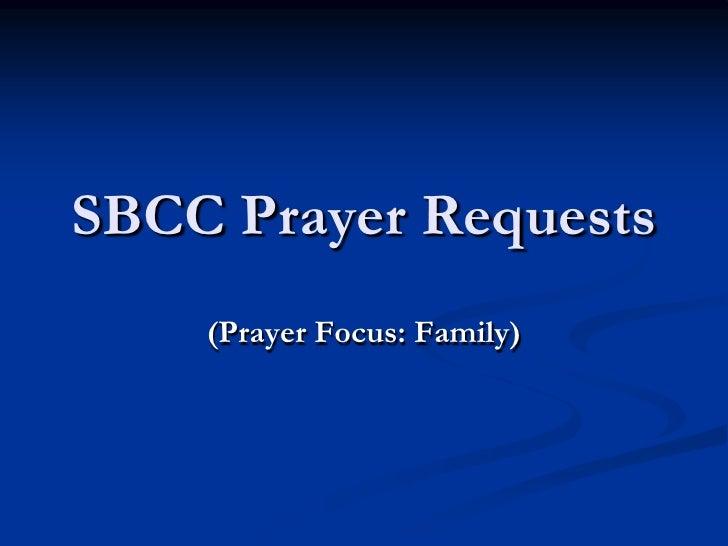 SBCC Prayer Requests<br />(Prayer Focus: Family)<br />