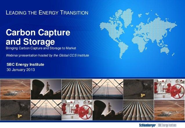 LEADING THE ENERGY TRANSITIONCarbon Captureand StorageBringing Carbon Capture and Storage to MarketWebinar presentation ho...