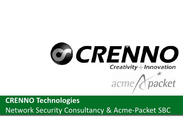 CRENNO Technologies Network Security Consultancy & Acme-Packet SBC
