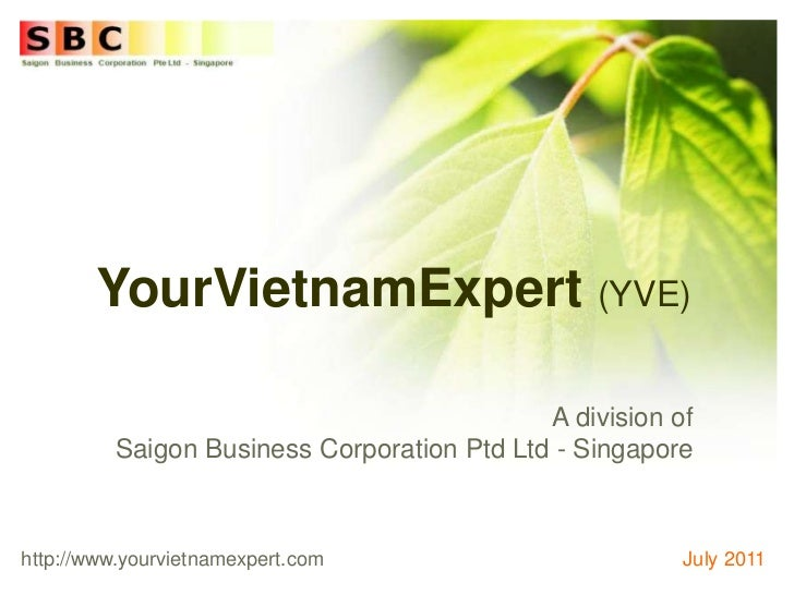 YourVietnamExpert (YVE)<br />A division of Saigon Business Corporation Ptd Ltd - Singapore<br />http://www.yourvietnamexpe...