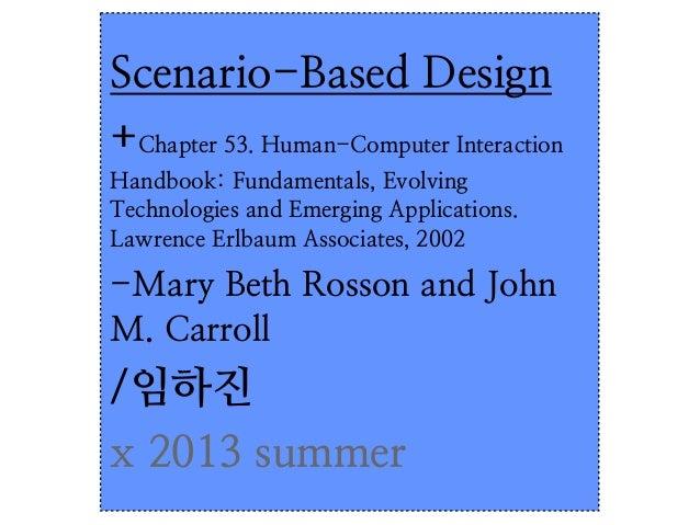 Scenario-Based Design +Chapter 53. Human-Computer Interaction Handbook: Fundamentals, Evolving Technologies and Emerging A...
