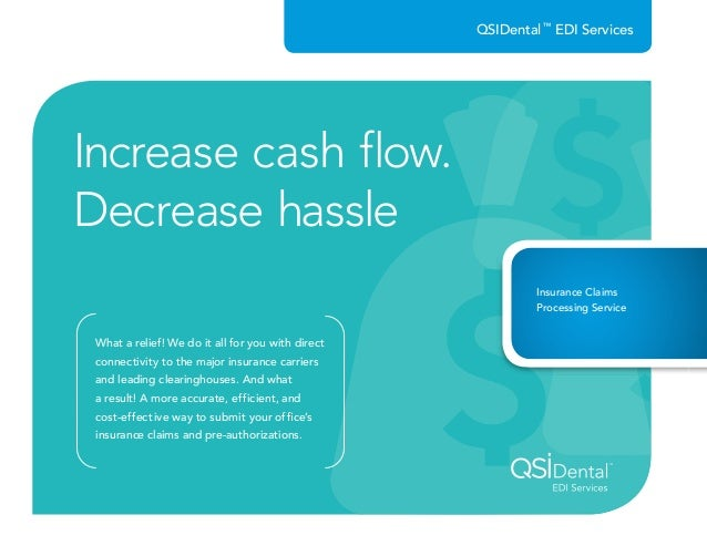 Increase cash flow. Decrease hassle What a relief! We do it all for you with direct connectivity to the major insurance ca...