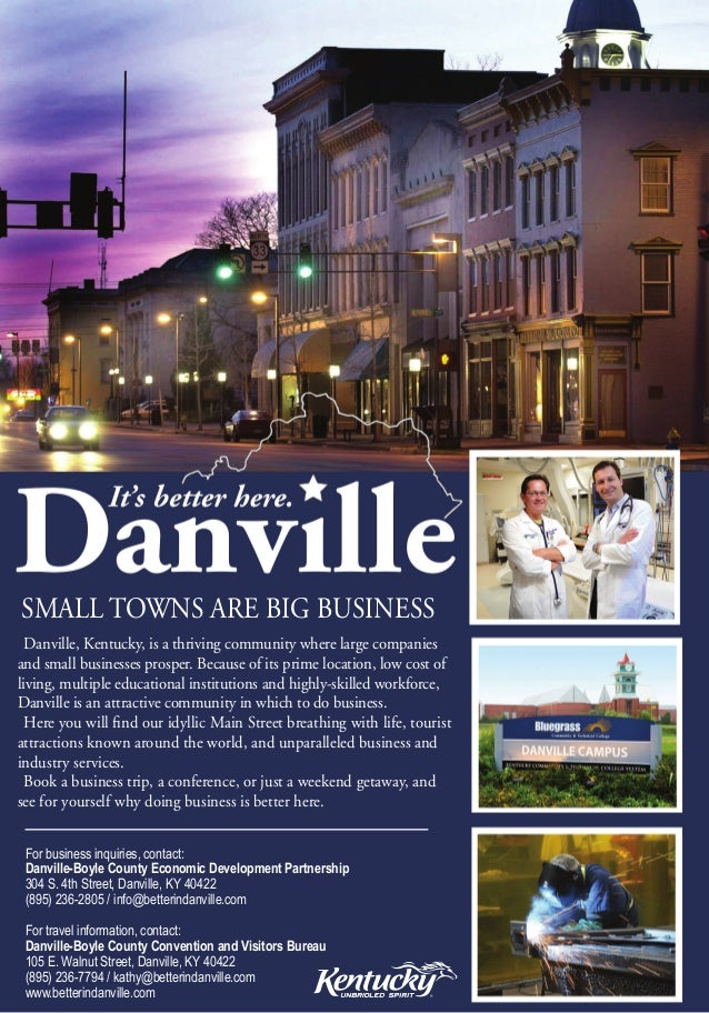 SMALL TOWNS ARE BIG BUSINESS  Danville, Kentucky, is a thriving community where large companiesand small businesses prospe...