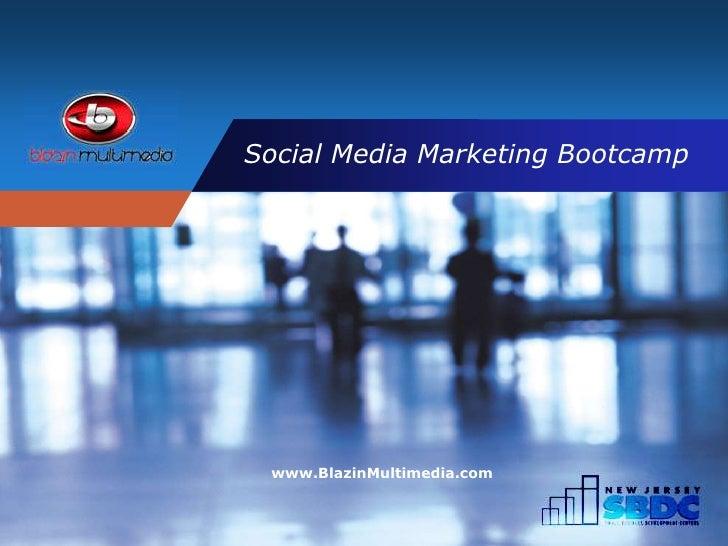 CompanyLOGO      Social Media Marketing Bootcamp           www.BlazinMultimedia.com