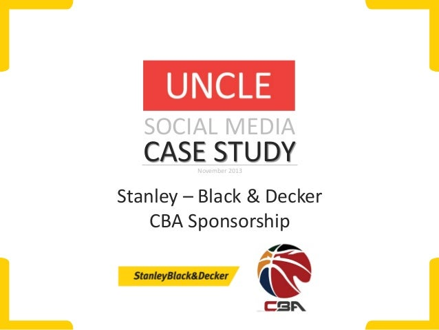 SOCIAL MEDIA  CASE STUDY November 2013  Stanley – Black & Decker CBA Sponsorship