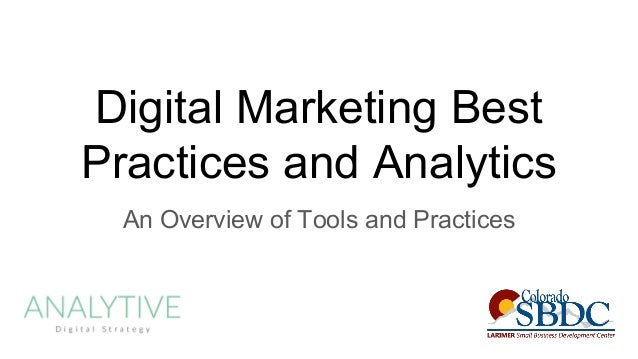 Digital Marketing Best Practices and Analytics An Overview of Tools and Practices