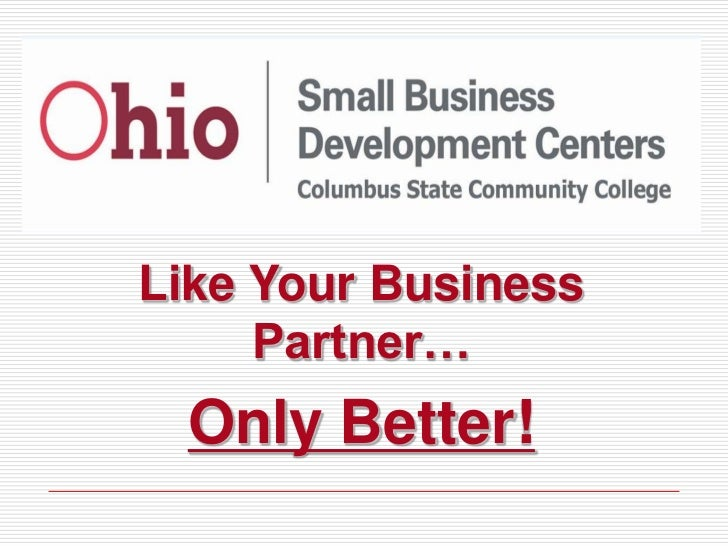 Like Your Business     Partner… Only Better!