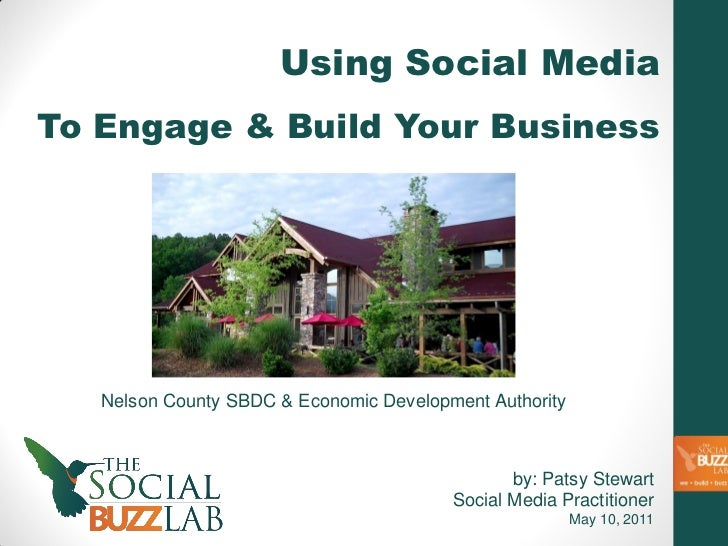 Using Social MediaTo Engage & Build Your Business   Nelson County SBDC & Economic Development Authority                   ...