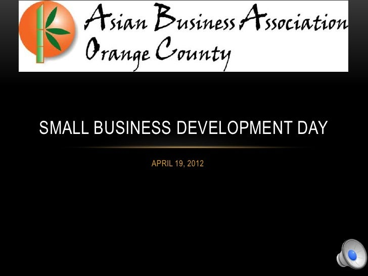 SMALL BUSINESS DEVELOPMENT DAY           APRIL 19, 2012