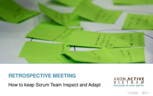 RETROSPECTIVE MEETING How to keep Scrum Team Inspect and Adapt