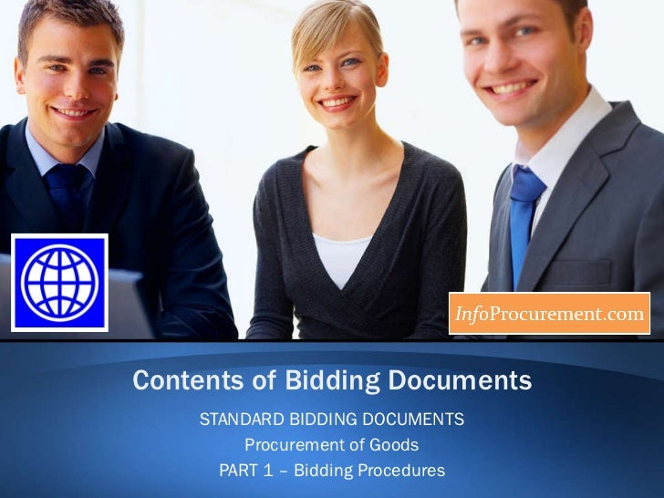 Contents of Bidding Documents STANDARD BIDDING DOCUMENTS Procurement of Goods PART 1 – Bidding Procedures