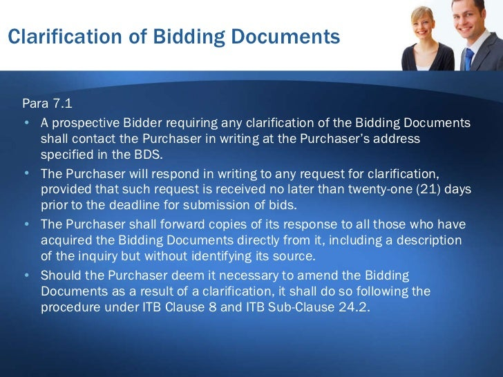 clarification of bidding documents by a A prospective bidder requiring any clarification of the bidding documents shall contact the  the purchaser shall include an additional ad-hoc bidding.