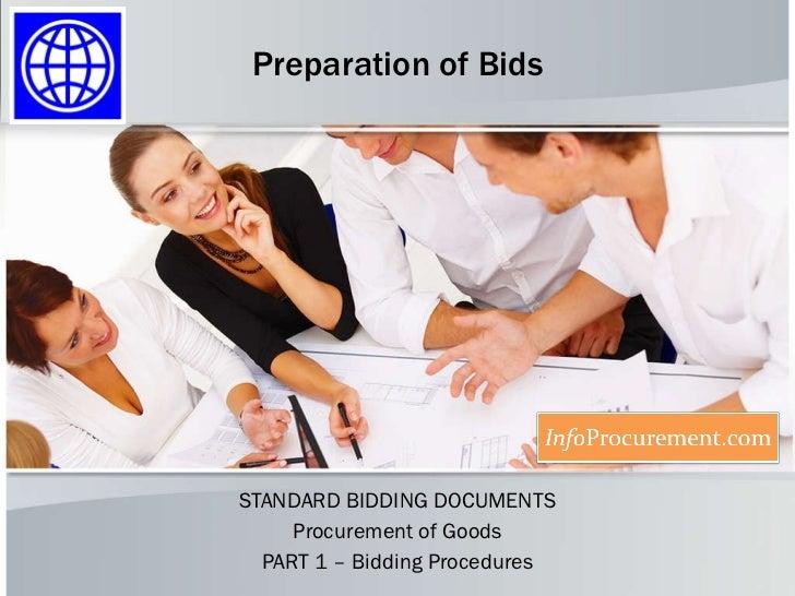 Preparation of Bids STANDARD BIDDING DOCUMENTS Procurement of Goods PART 1 – Bidding Procedures