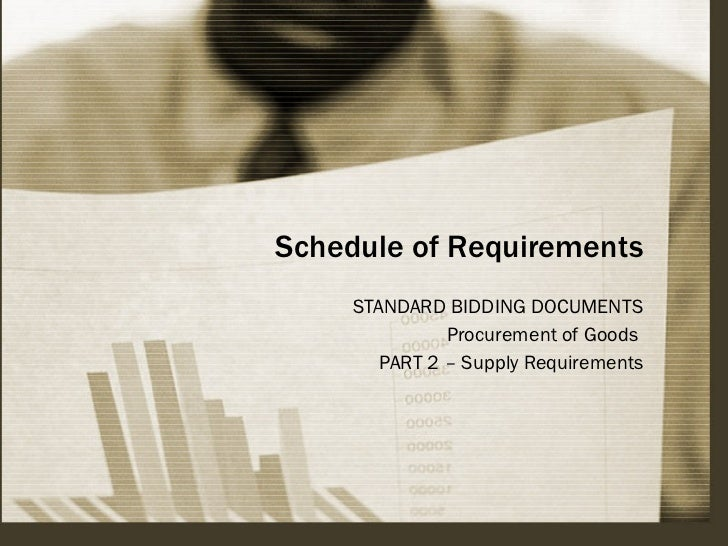 Schedule of Requirements STANDARD BIDDING DOCUMENTS Procurement of Goods  PART 2 – Supply Requirements
