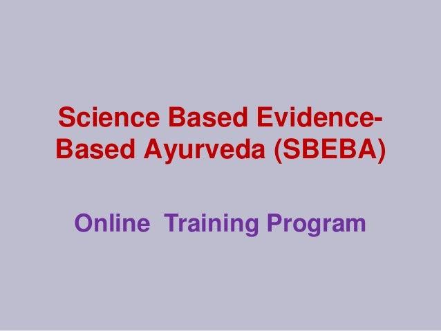 Science Based Evidence- Based Ayurveda (SBEBA) Online Training Program