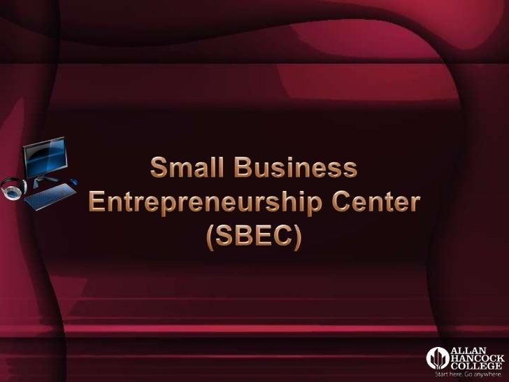 Small Business Entrepreneurship Center (SBEC)<br />