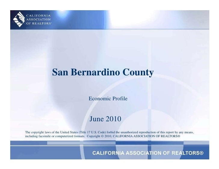 San Bernardino County<br />Economic Profile<br />June 2010<br />The copyright laws of the United States (Title 17 U.S. Cod...